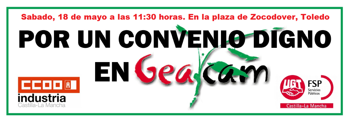 """CCOO y UGT llaman a los trabajadores a movilizarse este sabado """"por un convenio digno"""" en GEACAM. 1"""