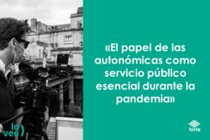 FORTA defiende el trabajo de las radiotelevisiones públicas autonómicas como servicio esencial 1